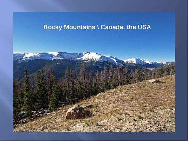 Rocky Mountains \ Canada, the USA
