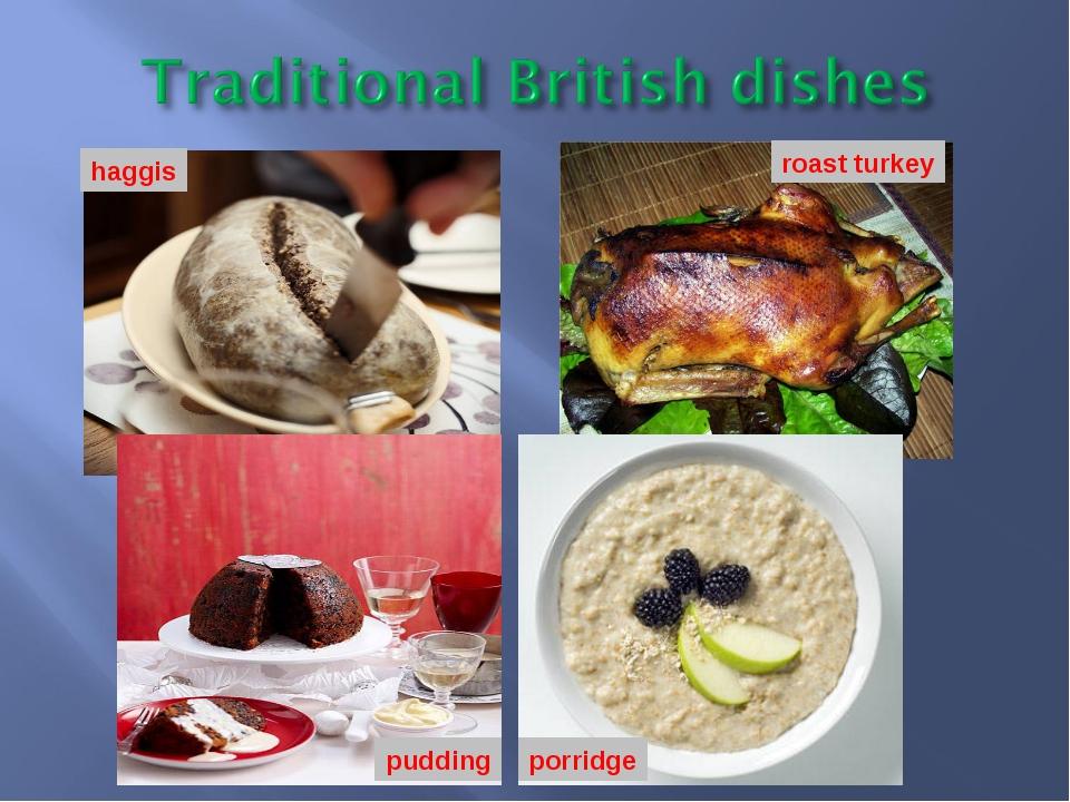 haggis roast turkey pudding porridge