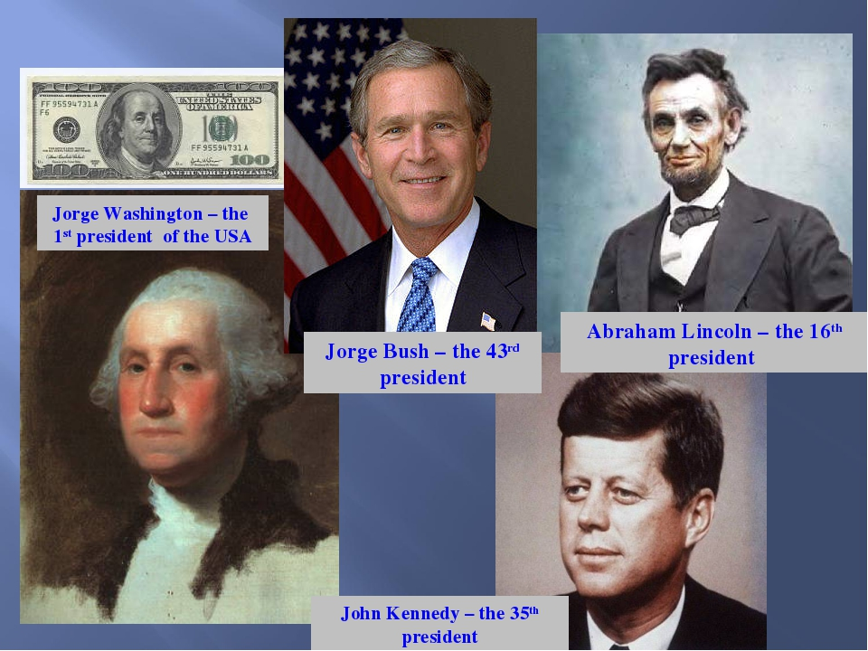Jorge Washington – the 1st president of the USA Jorge Bush – the 43rd preside...