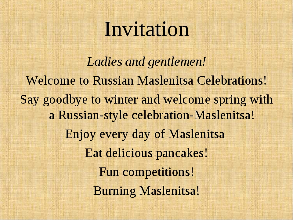 Invitation Ladies and gentlemen! Welcome to Russian Maslenitsa Celebrations!...