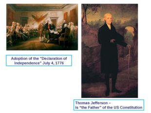 "Adoption of the ""Declaration of Independence"" July 4, 1776 Thomas Jefferson –"