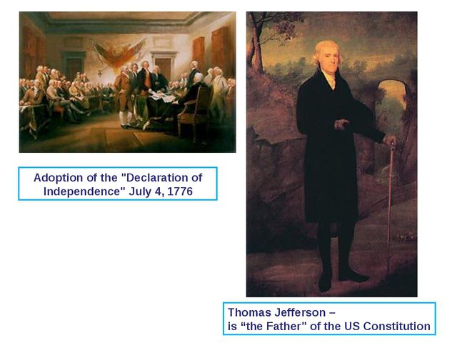 "Adoption of the ""Declaration of Independence"" July 4, 1776 Thomas Jefferson –..."