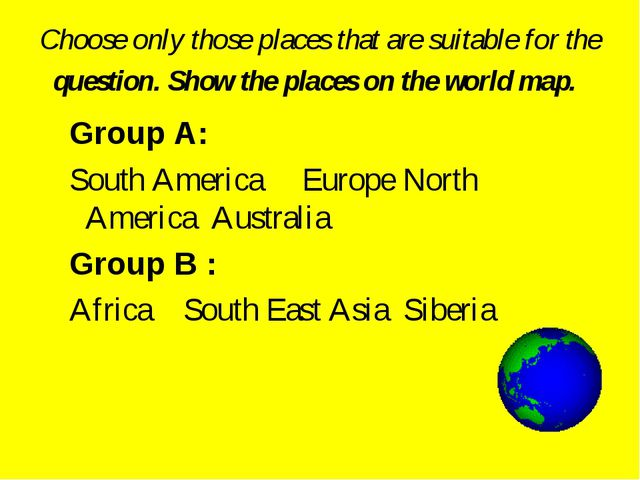 Choose only those places that are suitable for the question. Show the places...