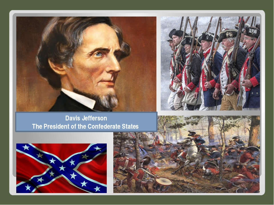 Davis Jefferson Тhe President of the Confederate States