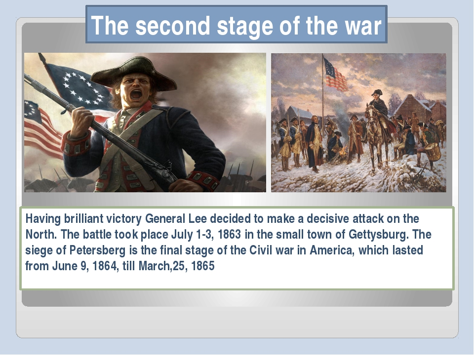 Тhe second stage of the war Having brilliant victory General Lee decided to m...