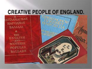 CREATIVE PEOPLE OF ENGLAND.