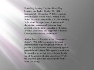 Doris May Lessing (English. Doris May Lessing; nee Taylor, October 22, 1919,
