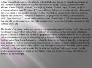 Arthur Conan Doyle was born in a family of Irish Catholics, known for his ach