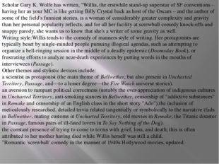 "ScholarGary K. Wolfehas written, ""Willis, the erstwhile stand-up superstar"