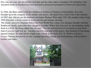 Eric was one year old, his mother took him and his older sister to England. H