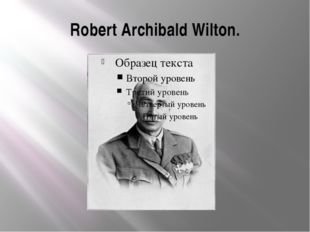 Robert Archibald Wilton.