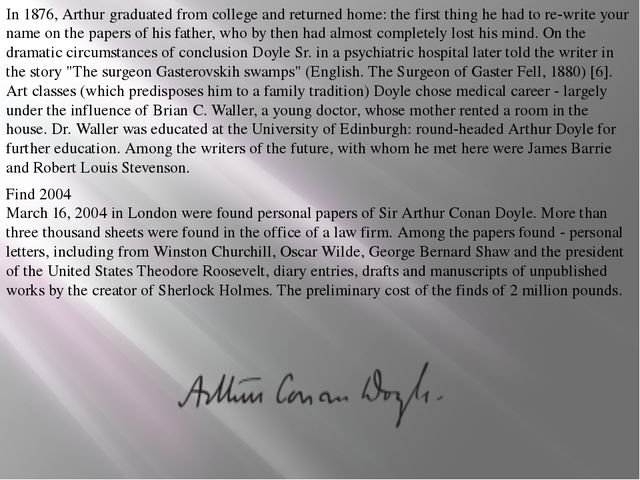 In 1876, Arthur graduated from college and returned home: the first thing he...