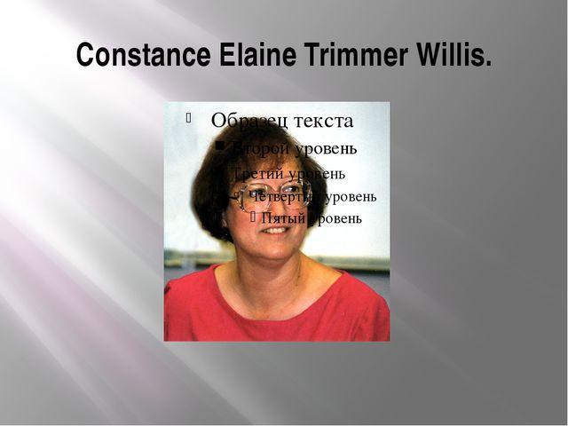 Constance Elaine Trimmer Willis.