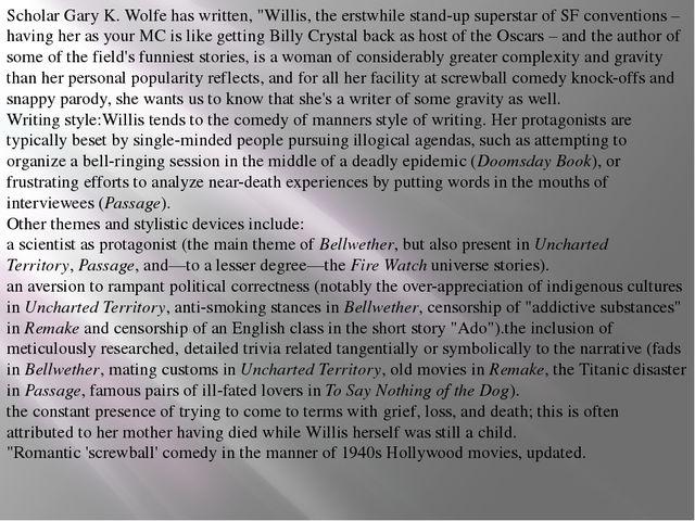 "ScholarGary K. Wolfehas written, ""Willis, the erstwhile stand-up superstar..."