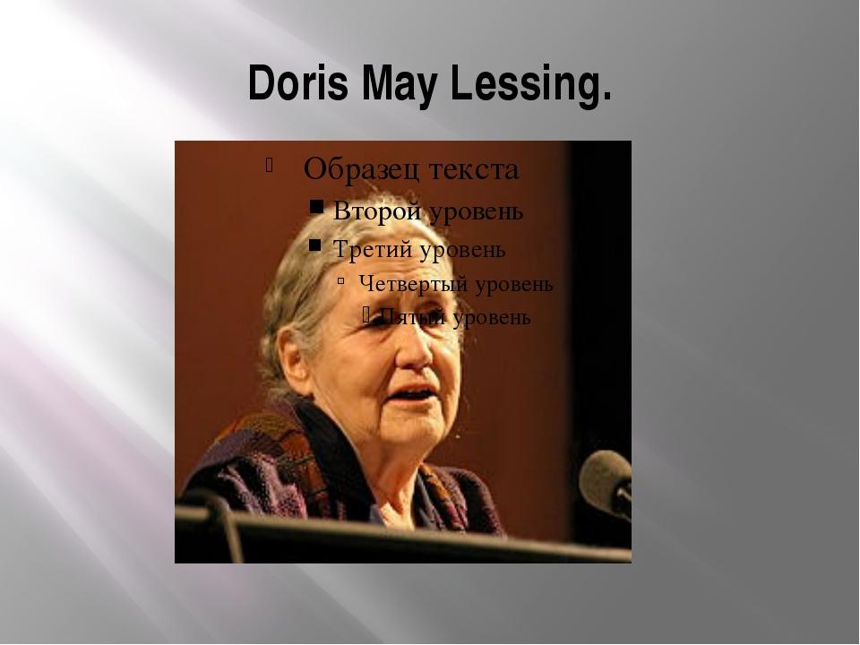 Doris May Lessing.