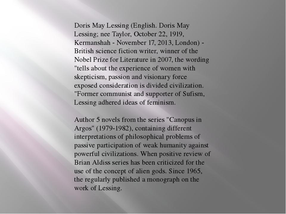 Doris May Lessing (English. Doris May Lessing; nee Taylor, October 22, 1919,...