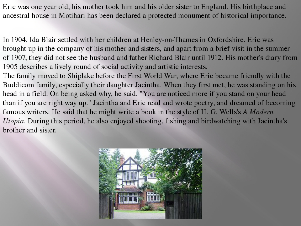 Eric was one year old, his mother took him and his older sister to England. H...