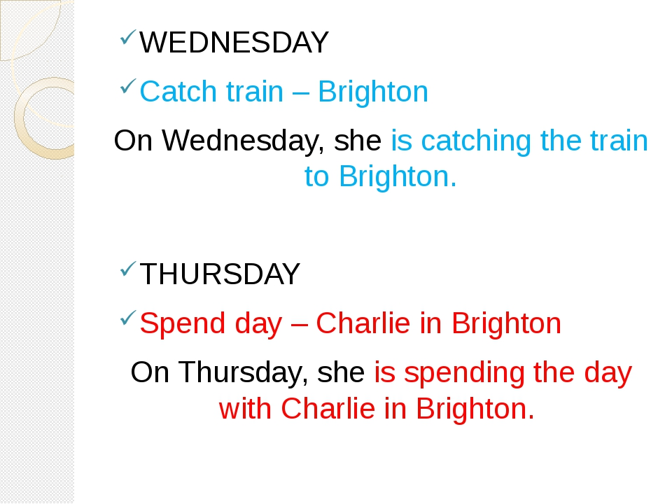 WEDNESDAY Catch train – Brighton On Wednesday, she is catching the train to...
