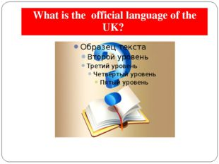 What is the official language of the UK?