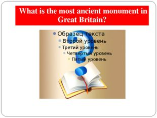 What is the most ancient monument in Great Britain?