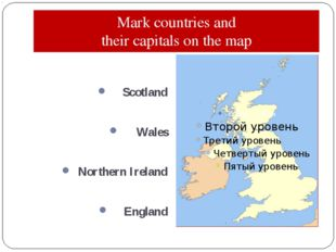 Mark countries and their capitals on the map Scotland Wales Northern Ireland