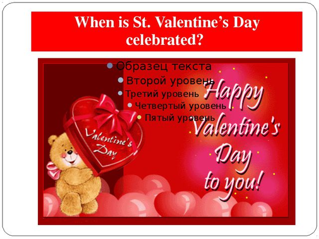 When is St. Valentine's Day celebrated?