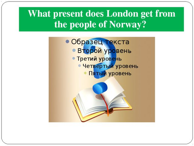 What present does London get from the people of Norway?