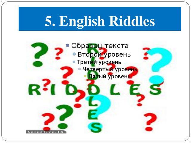 5. English Riddles