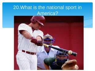 20.What is the national sport in America?
