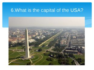 6.What is the capital of the USA?