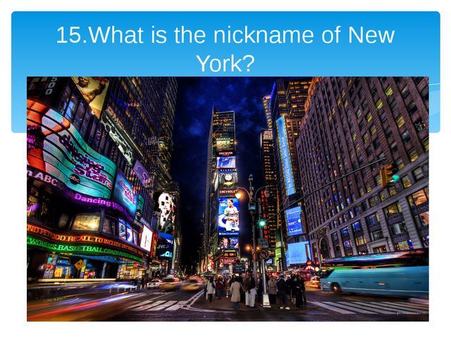 15.What is the nickname of New York?