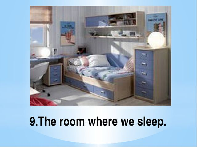 9.The room where we sleep.