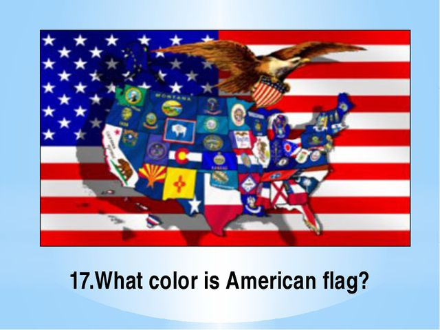 17.What color is American flag?