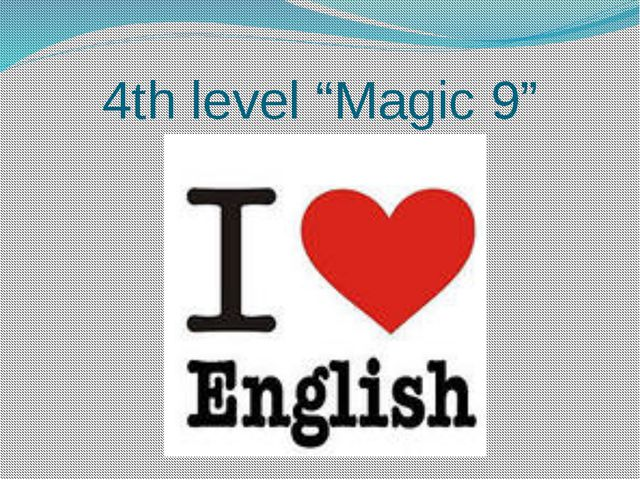 "4th level ""Magic 9"""