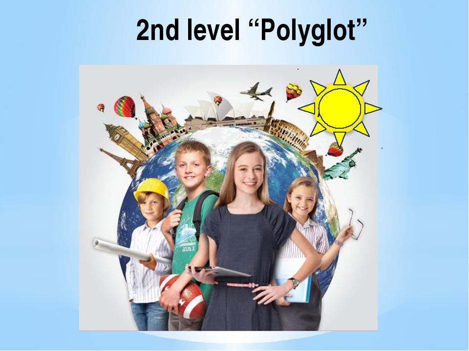 "2nd level ""Polyglot"""
