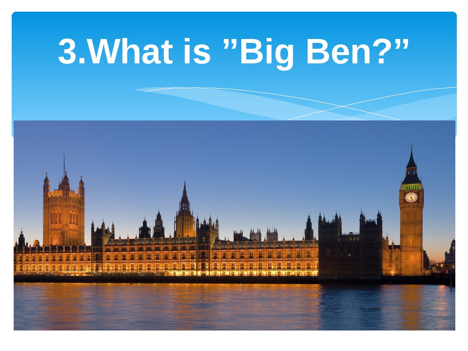 "3.What is ""Big Ben?"""