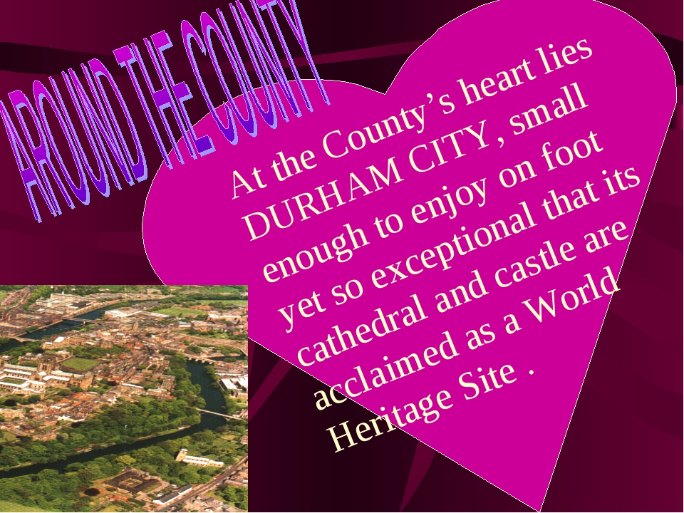 At the County's heart lies DURHAM CITY, small enough to enjoy on foot yet so...