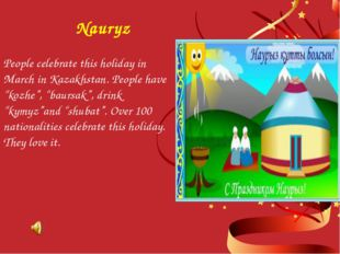 """People celebrate this holiday in March in Kazakhstan. People have """"kozhe"""", """"b"""