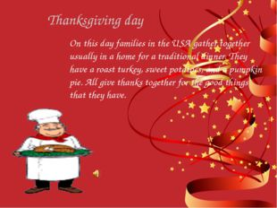 On this day families in the USA gather together usually in a home for a tradi