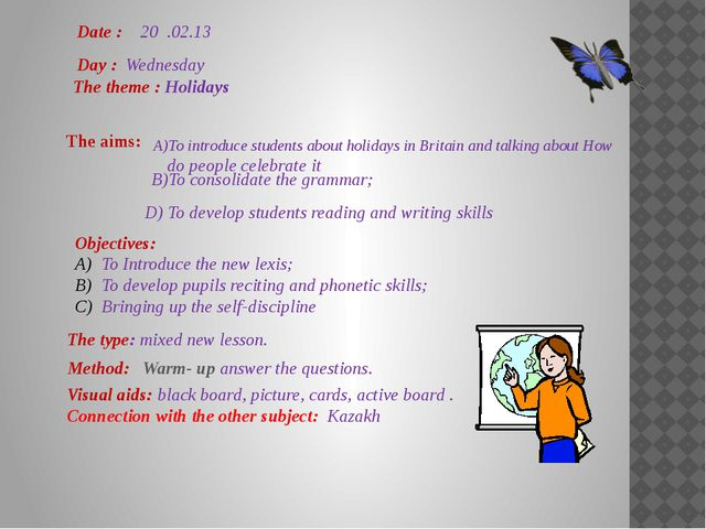 Date : 20 .02.13 Day : Wednesday The theme : Holidays The aims: A)To introduc...