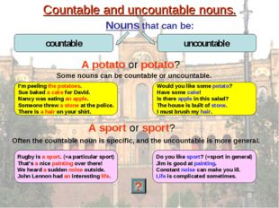 Countable and uncountable nouns. Nouns that can be: A potato or potato? I'm p