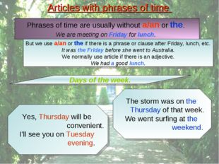 Articles with phrases of time Days of the week. Yes, Thursday will be conveni