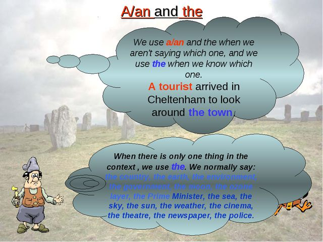 A/an and the We use a/an and the when we aren't saying which one, and we use...