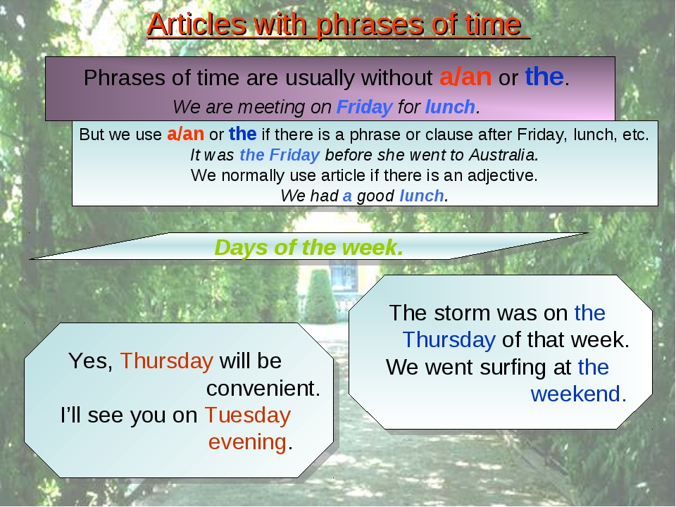 Articles with phrases of time Days of the week. Yes, Thursday will be conveni...