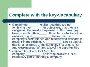 Complete with the key-vocabulary Sometimes_______ realise that they are not a