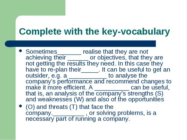 Complete with the key-vocabulary Sometimes_______ realise that they are not a...