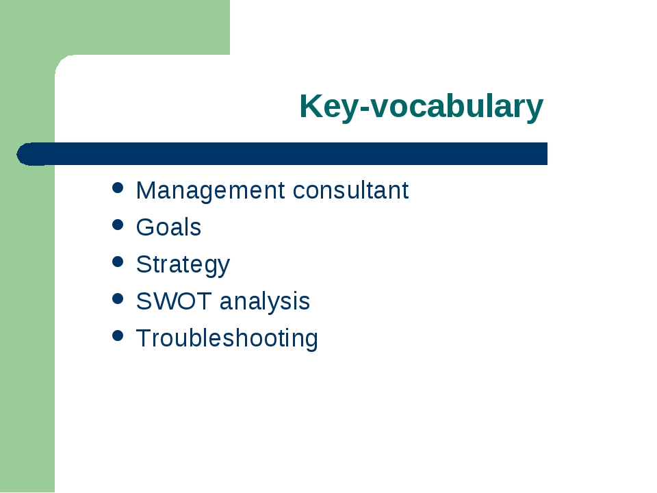 Key-vocabulary Management consultant Goals Strategy SWOT analysis Troubleshoo...
