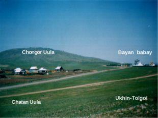 Ukhin-Tolgoi Chongor Uula Chatan Uula Bayan babay