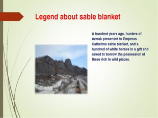 Legend about sable blanket A hundred years ago, hunters of Armak presented to