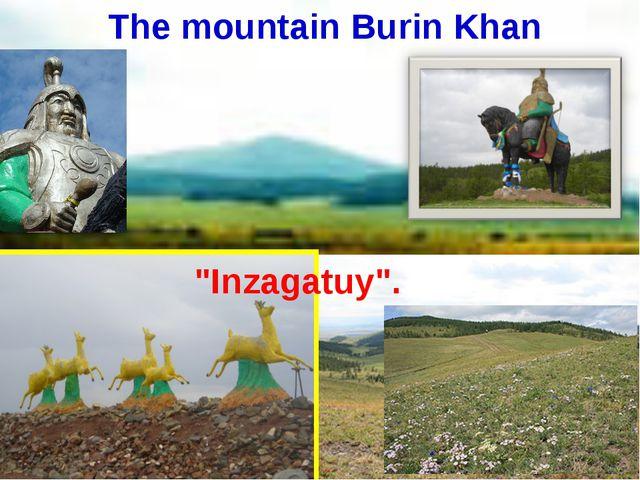 """The mountain Burin Khan """"Inzagatuy""""."""
